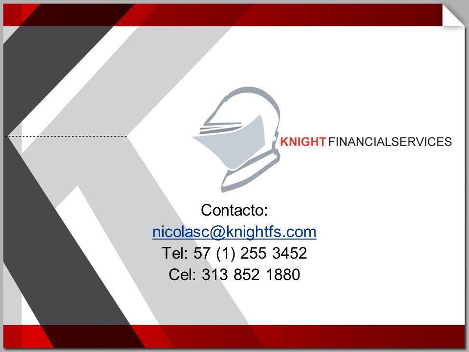 Contacto: nicolasc@knightfs.com Tel: 57 (1) 255 3452 Cel: 313 852 1880