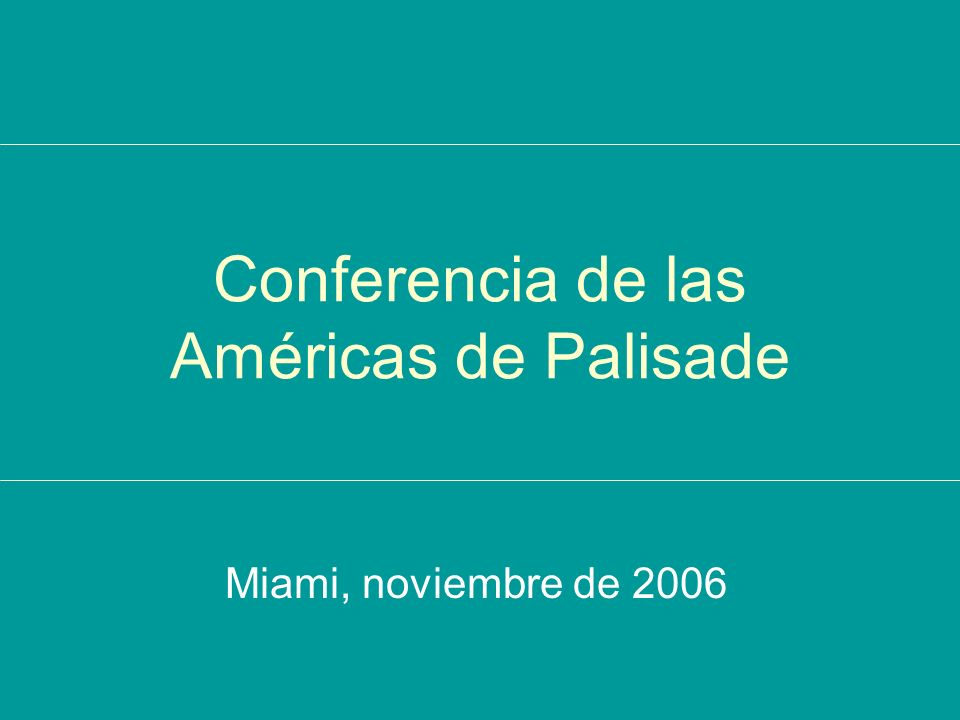 Conferencia de las Américas de Palisade Miami, noviembre de 2006
