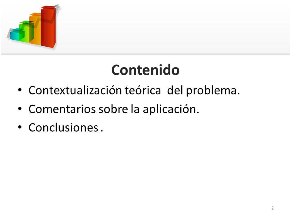 Contenido Contextualización teórica del problema. Comentarios sobre la aplicación. Conclusiones. 2
