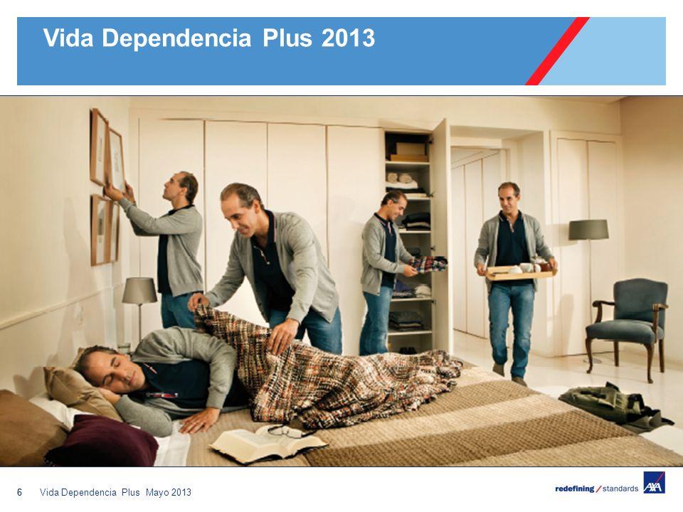7 Vida Dependencia Plus 2013 Garantías de: Vida Dependencia Servicios adicionales: Posibilidad de recibir el capital en forma de renta (mediante emisión de nueva póliza).