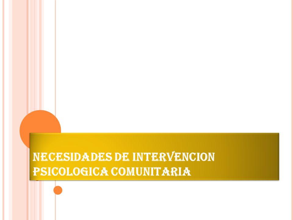 NECESIDADES DE INTERVENCION PSICOLOGICA COMUNITARIA