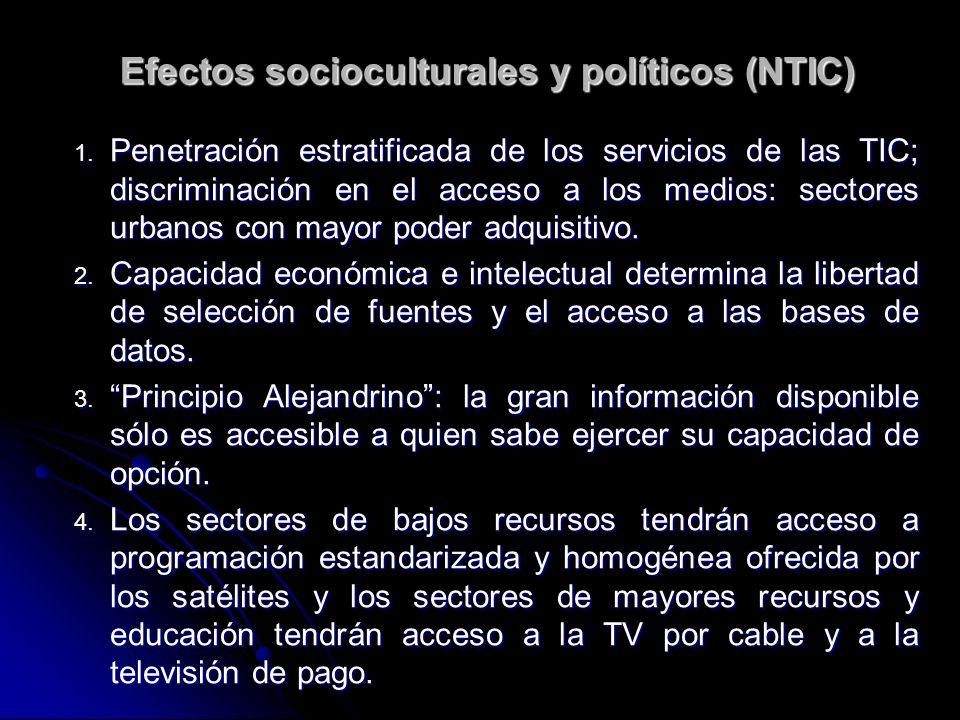 1. Penetración estratificada de los servicios de las TIC; discriminación en el acceso a los medios: sectores urbanos con mayor poder adquisitivo. 2. C