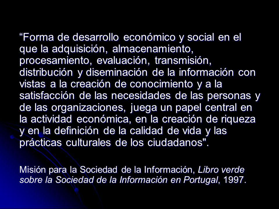 Entorno en el que la información es un factor clave del éxito económico y en el que se hace un uso intenso y extenso de las Tecnologías de la Información y de las Comunicaciones .