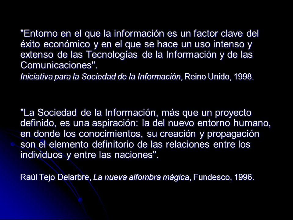 El transito de la sociedad industrial a la sociedad de la información merced al uso de las nuevas tecnologías de la información y la comunicación (NTIC).
