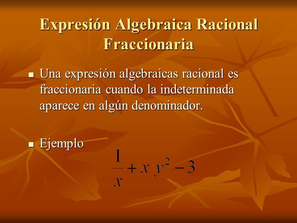 Polinomios Son las expresiones algebraicas más usadas.