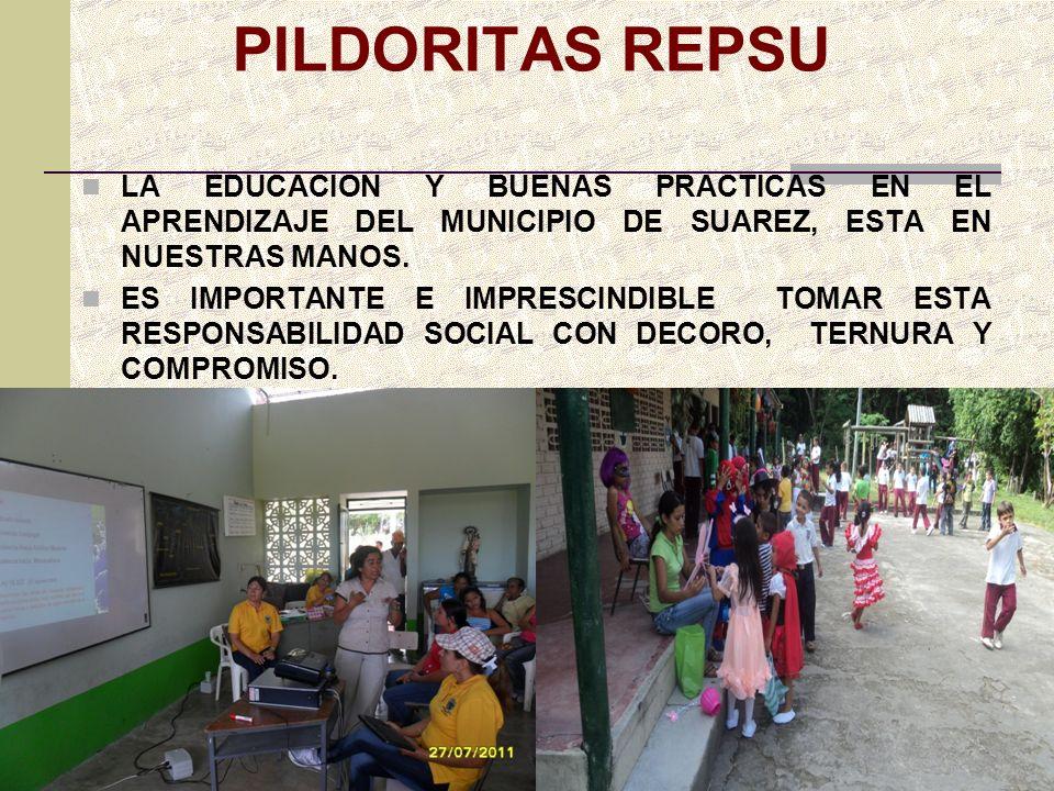 PILDORITAS REPSU LA EDUCACION Y BUENAS PRACTICAS EN EL APRENDIZAJE DEL MUNICIPIO DE SUAREZ, ESTA EN NUESTRAS MANOS. ES IMPORTANTE E IMPRESCINDIBLE TOM