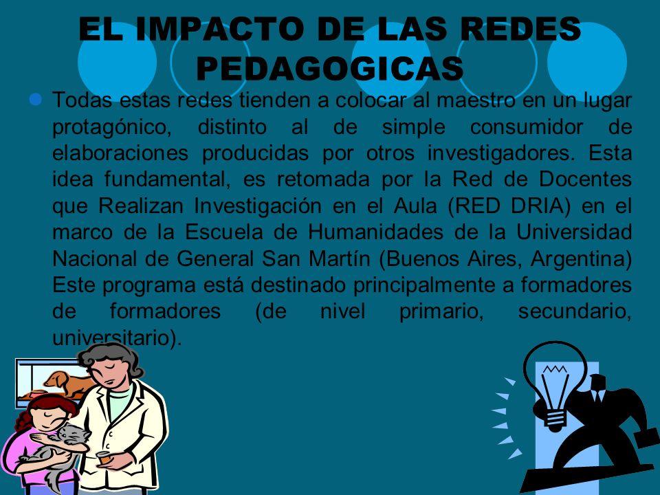 LAS REDES PEDAGOGICAS EN COLOMBIA En Colombia, diversas redes de docentes que ya venían funcionando desde años atrás se nuclean en el Programa Red de
