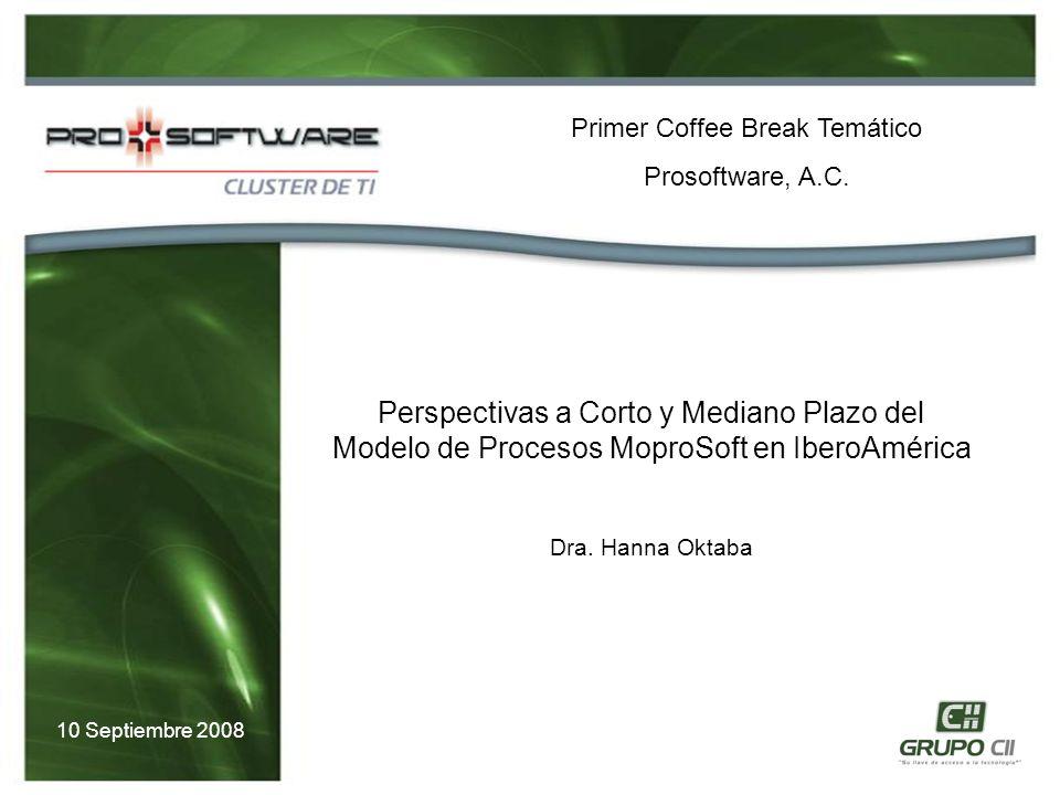 Perspectivas a Corto y Mediano Plazo del Modelo de Procesos MoproSoft en IberoAmérica Dra.