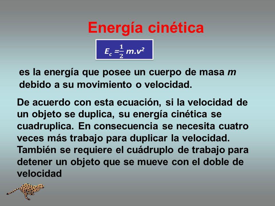 Energía cinética es la energía que posee un cuerpo de masa m debido a su movimiento o velocidad.
