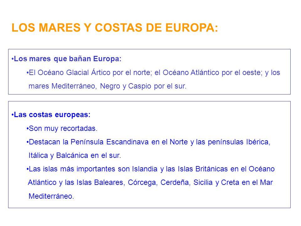 LOS MARES Y COSTAS DE EUROPA: Las costas europeas: Son muy recortadas.
