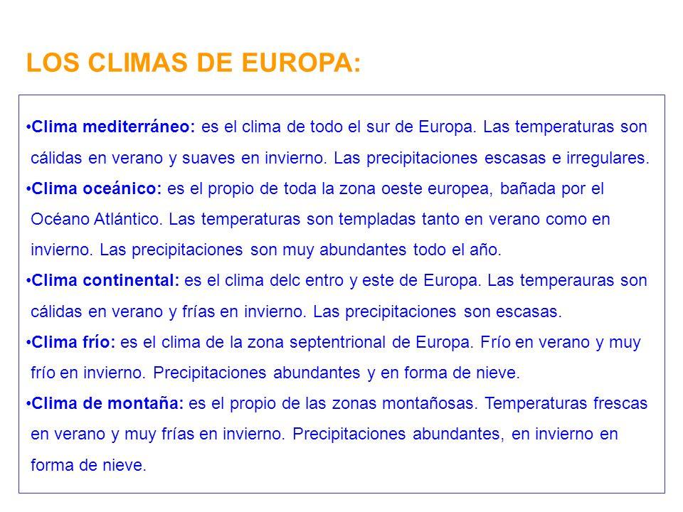 LOS CLIMAS DE EUROPA: Clima mediterráneo: es el clima de todo el sur de Europa.