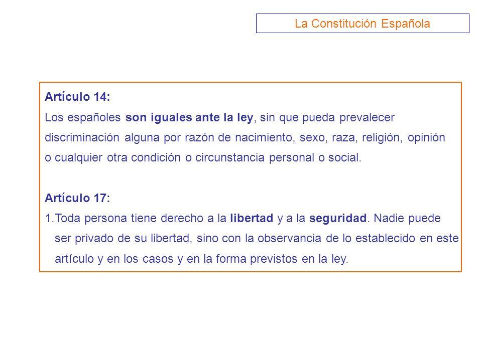 Artículo 14: Los españoles son iguales ante la ley, sin que pueda prevalecer discriminación alguna por razón de nacimiento, sexo, raza, religión, opin