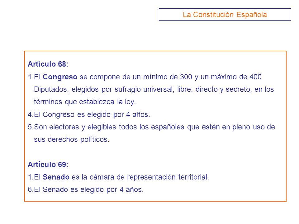 Artículo 68: 1.El Congreso se compone de un mínimo de 300 y un máximo de 400 Diputados, elegidos por sufragio universal, libre, directo y secreto, en