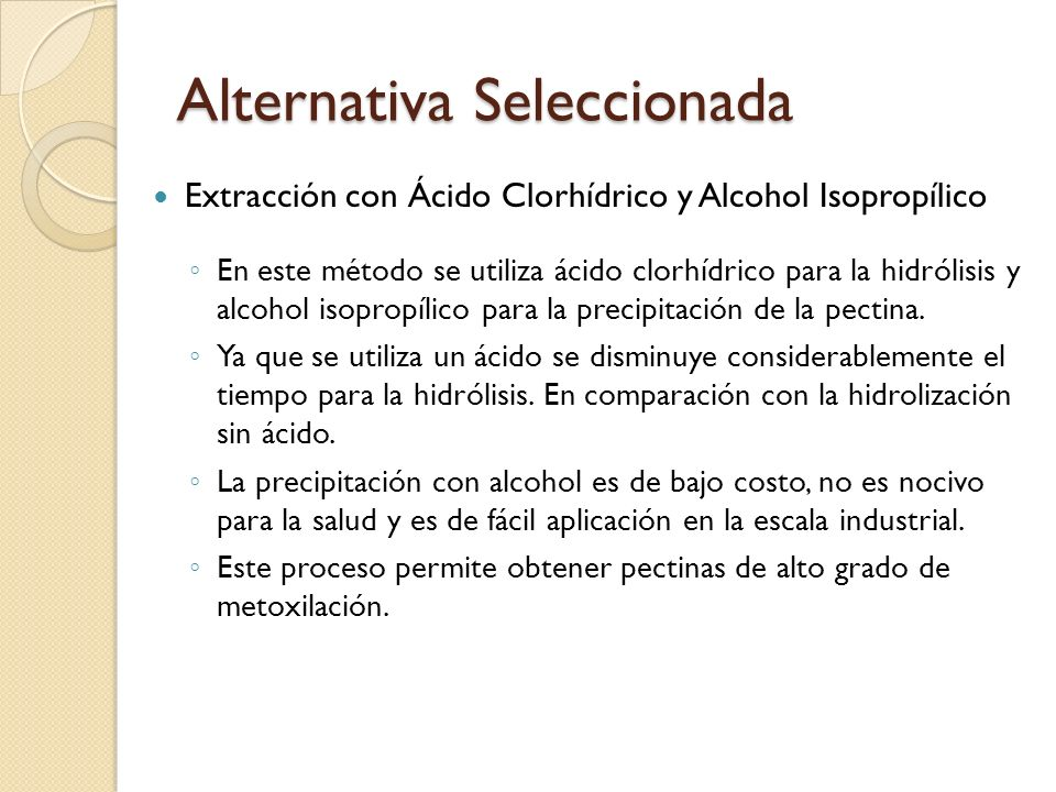 Alternativa Seleccionada Extracción con Ácido Clorhídrico y Alcohol Isopropílico En este método se utiliza ácido clorhídrico para la hidrólisis y alco