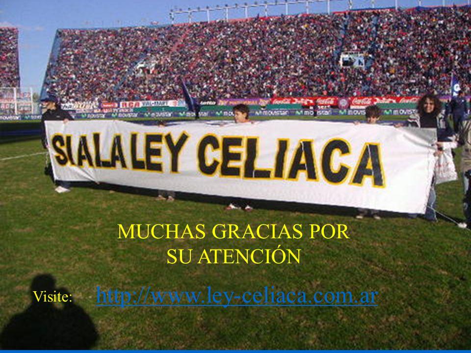 http://www.ley-celiaca.com.ar Visite: MUCHAS GRACIAS POR SU ATENCIÓN