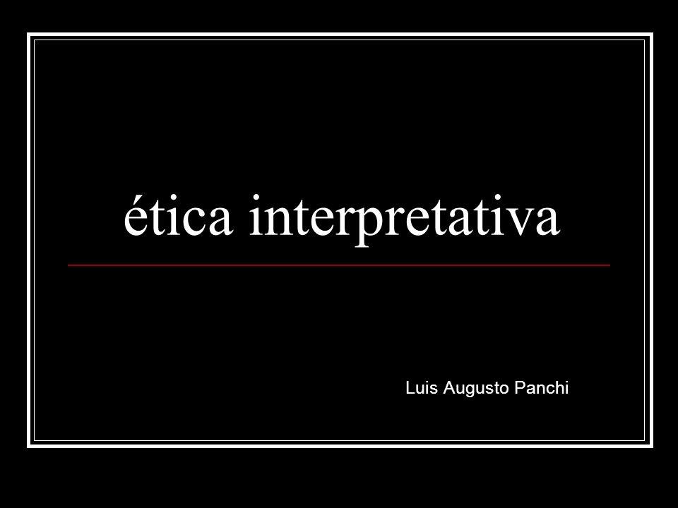 ética interpretativa Luis Augusto Panchi
