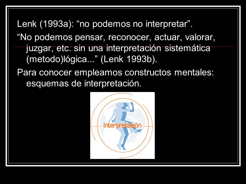 antecedentes del interpretacionismo Gadamer, H.-G.