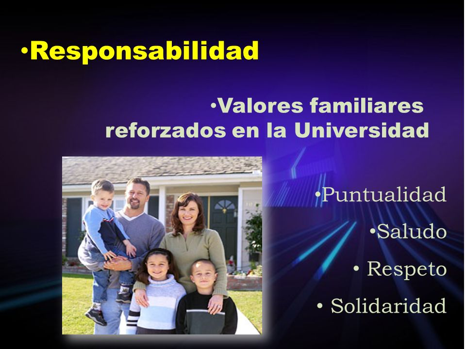 Responsabilidad Valores familiares reforzados en la Universidad Puntualidad Saludo Respeto Solidaridad