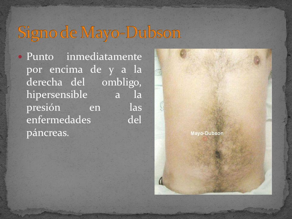 Punto inmediatamente por encima de y a la derecha del ombligo, hipersensible a la presión en las enfermedades del páncreas.