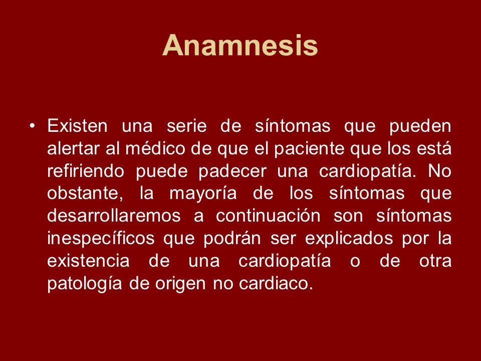 Anamnesis Existen una serie de síntomas que pueden alertar al médico de que el paciente que los está refiriendo puede padecer una cardiopatía. No obst