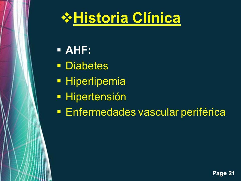 Free Powerpoint Templates Page 21 Historia Clínica AHF: Diabetes Hiperlipemia Hipertensión Enfermedades vascular periférica