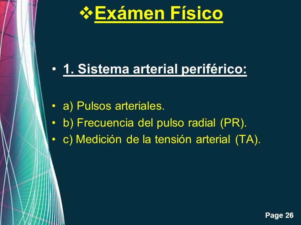 Free Powerpoint Templates Page 26 Exámen Físico 1. Sistema arterial periférico: a) Pulsos arteriales. b) Frecuencia del pulso radial (PR). c) Medición