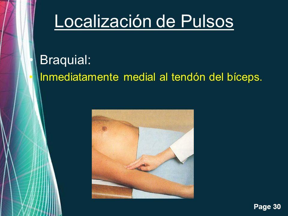 Free Powerpoint Templates Page 30 Localización de Pulsos Braquial: Inmediatamente medial al tendón del bíceps.