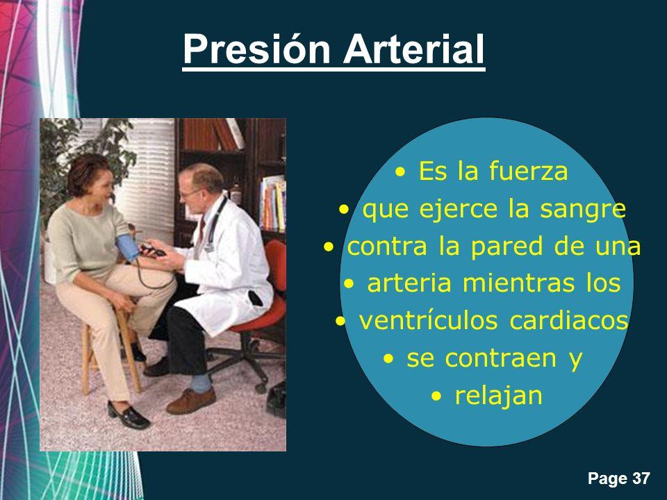 Free Powerpoint Templates Page 37 Presión Arterial Es la fuerza que ejerce la sangre contra la pared de una arteria mientras los ventrículos cardiacos