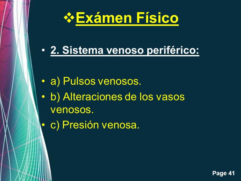 Free Powerpoint Templates Page 41 Exámen Físico 2. Sistema venoso periférico: a) Pulsos venosos. b) Alteraciones de los vasos venosos. c) Presión veno