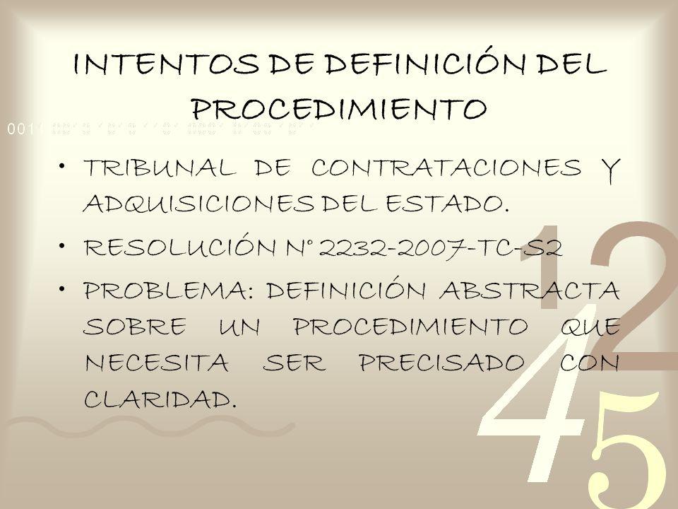 INTENTOS DE DEFINICIÓN DEL PROCEDIMIENTO TRIBUNAL DE CONTRATACIONES Y ADQUISICIONES DEL ESTADO. RESOLUCIÓN N° 2232-2007-TC-S2 PROBLEMA: DEFINICIÓN ABS
