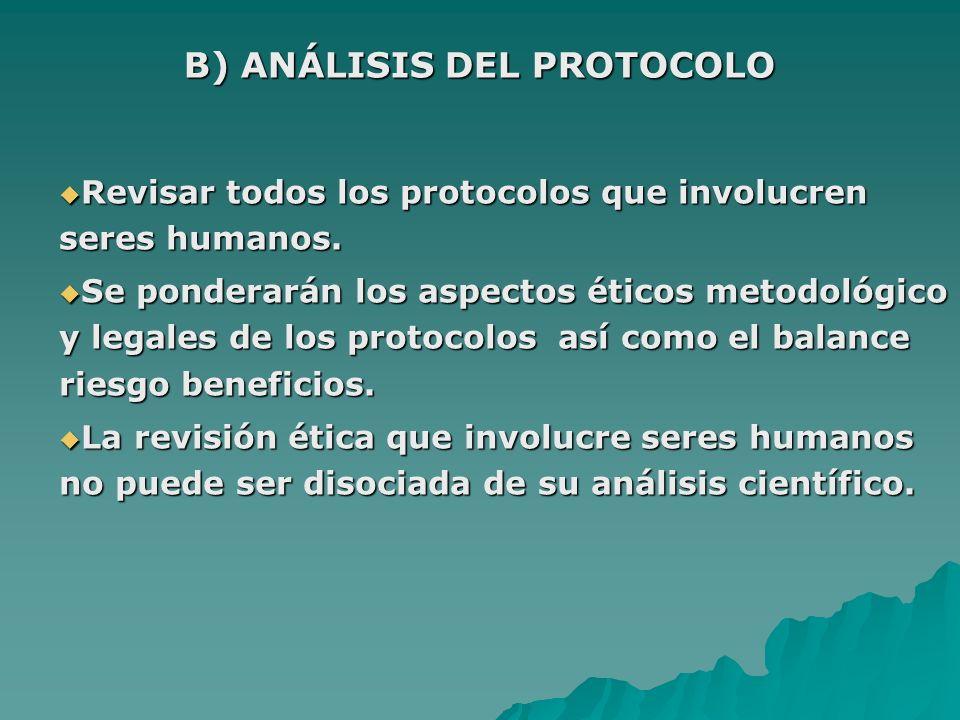 Revisar todos los protocolos que involucren seres humanos. Revisar todos los protocolos que involucren seres humanos. Se ponderarán los aspectos ético