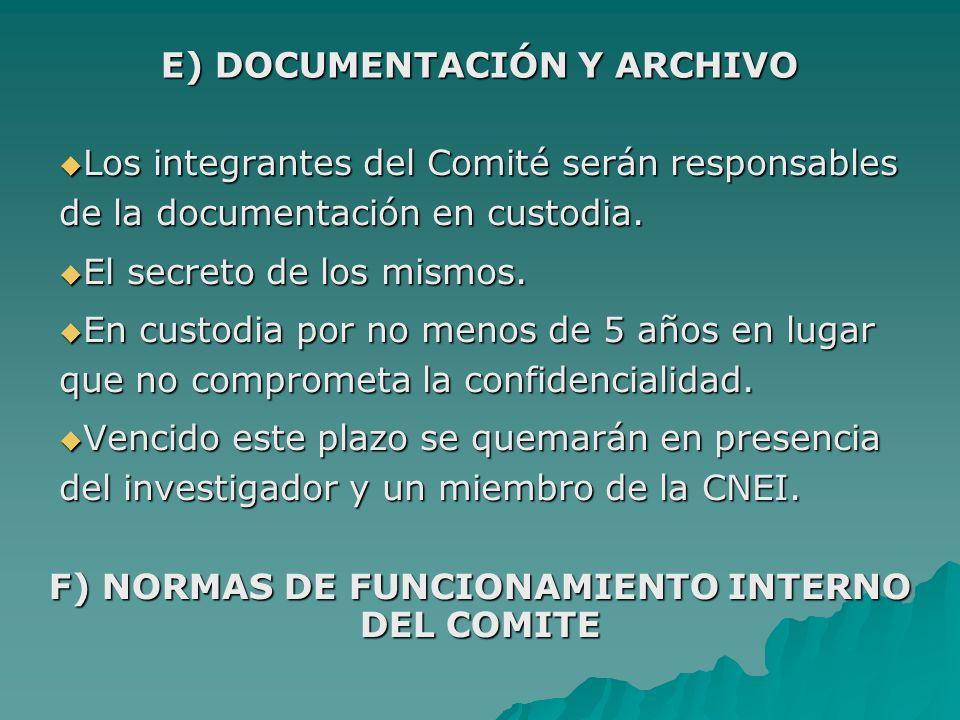 Los integrantes del Comité serán responsables de la documentación en custodia. Los integrantes del Comité serán responsables de la documentación en cu