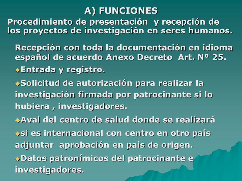 Recepción con toda la documentación en idioma español de acuerdo Anexo Decreto Art. Nº 25. Entrada y registro. Entrada y registro. Solicitud de autori