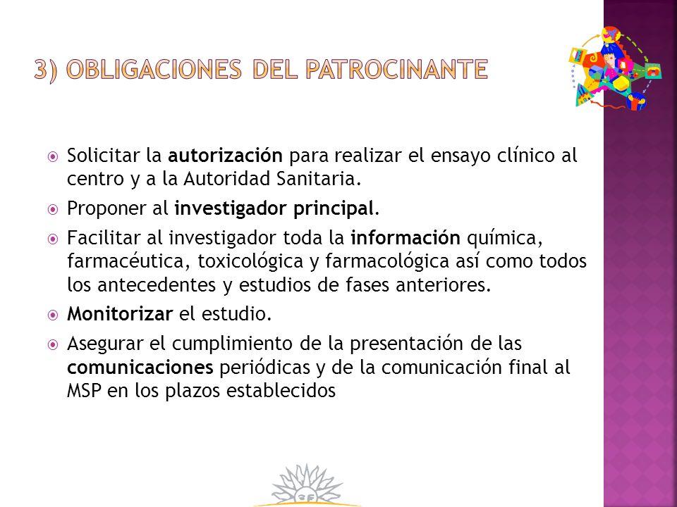Aprobación del Comité de Ética Institucional de: Protocolo de investigación y consentimiento informado Aviso para reclutamiento de sujetos Detalle de la información preclínica y clínica según fase de Investigación.