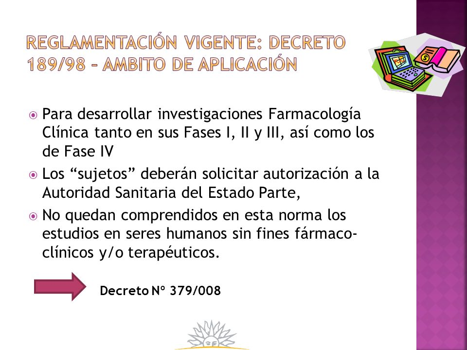 Para desarrollar investigaciones Farmacología Clínica tanto en sus Fases I, II y III, así como los de Fase IV Los sujetos deberán solicitar autorizaci