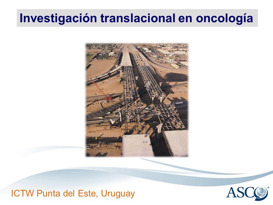 ICTW Punta del Este, Uruguay Investigación translacional en oncología