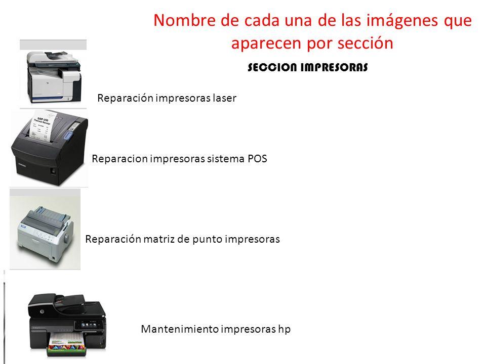 Reparación impresoras laser Reparacion impresoras sistema POS Reparación matriz de punto impresoras Mantenimiento impresoras hp Nombre de cada una de