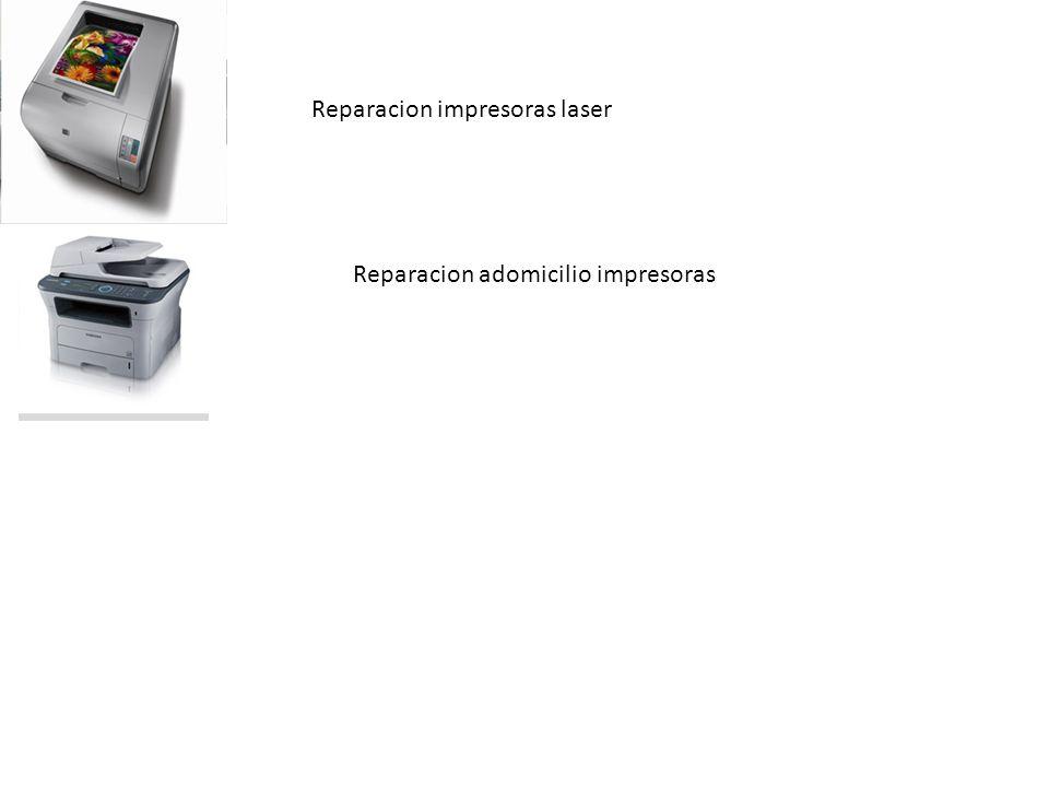 Reparacion impresoras laser Reparacion adomicilio impresoras