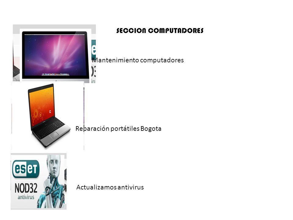 Mantenimiento computadores Reparación portátiles Bogota Actualizamos antivirus SECCION COMPUTADORES