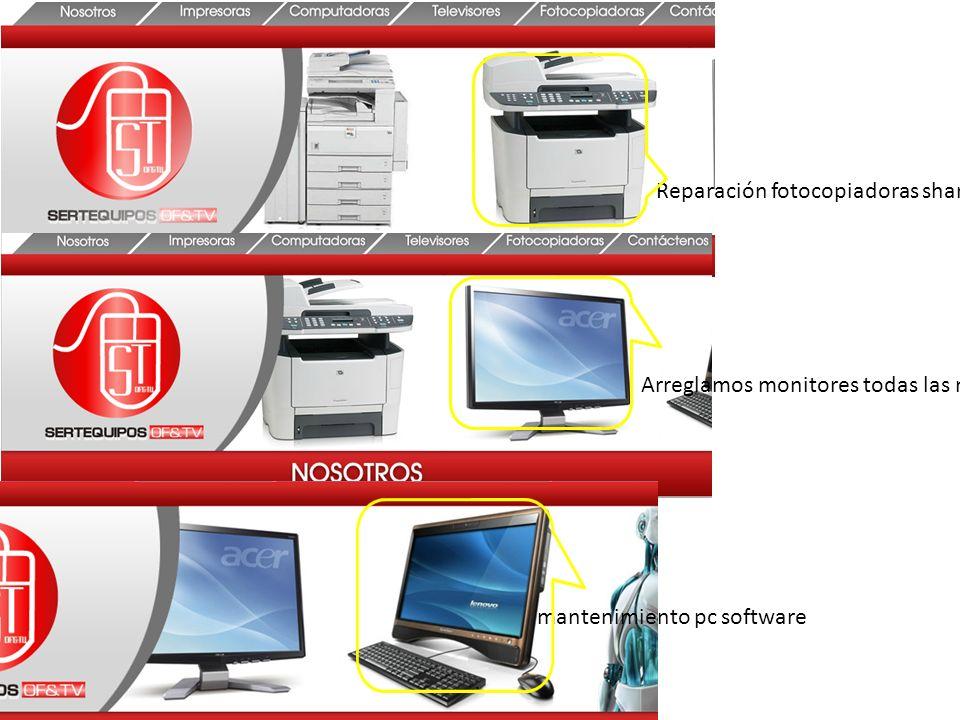 Reparación fotocopiadoras sharp Arreglamos monitores todas las marcas mantenimiento pc software