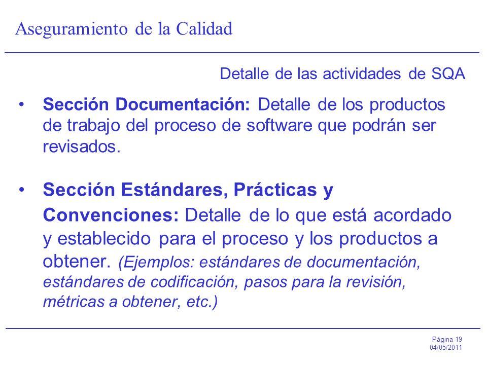 Página 19 04/05/2011 Aseguramiento de la Calidad Detalle de las actividades de SQA Sección Documentación: Detalle de los productos de trabajo del proc
