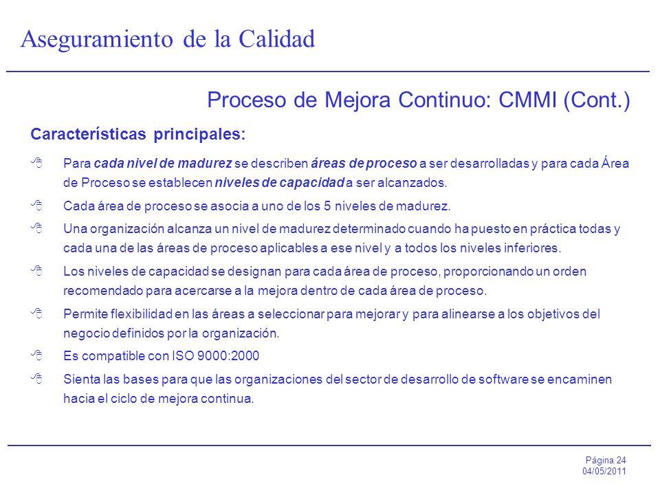 Página 24 04/05/2011 Aseguramiento de la Calidad Proceso de Mejora Continuo: CMMI (Cont.) Características principales: Para cada nivel de madurez se d
