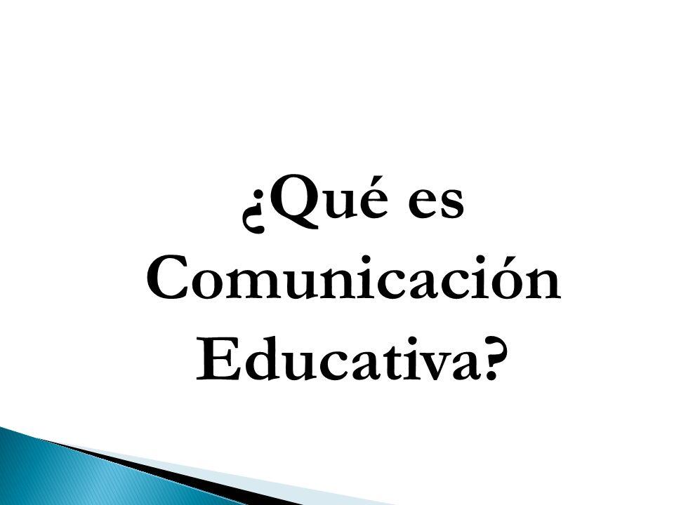 ¿Qué es Comunicación Educativa?