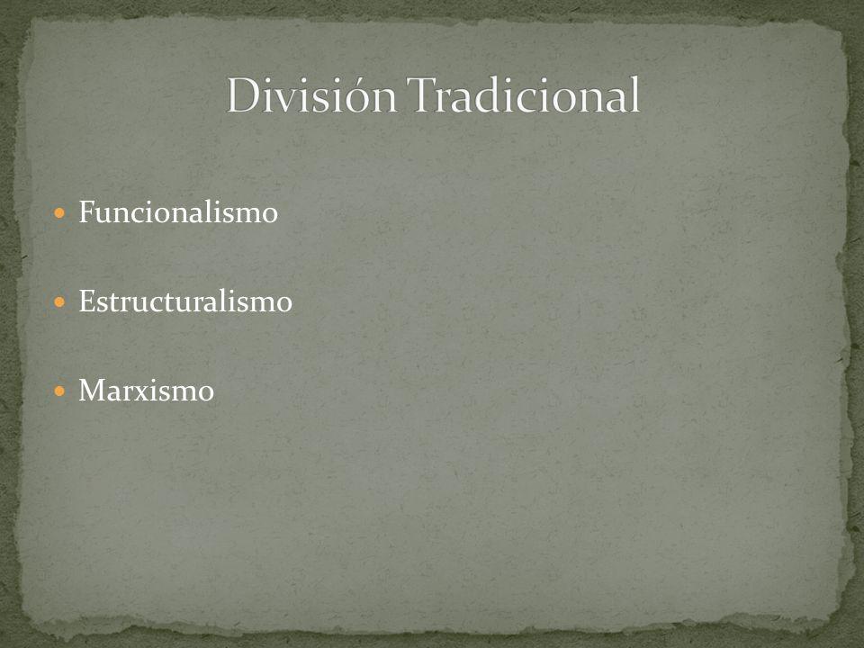 Funcionalismo Estructuralismo Marxismo