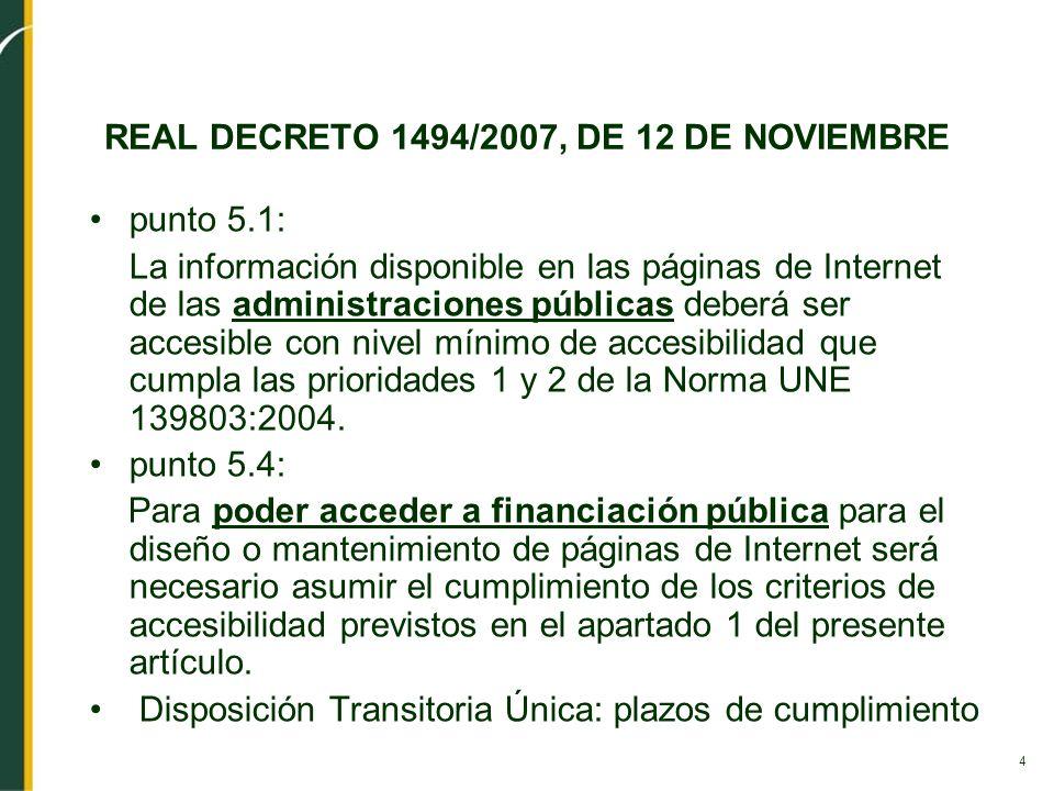 4 REAL DECRETO 1494/2007, DE 12 DE NOVIEMBRE punto 5.1: La información disponible en las páginas de Internet de las administraciones públicas deberá s