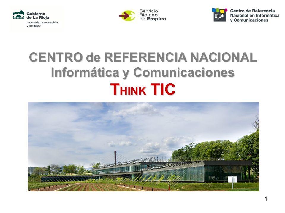 1 CENTRO de REFERENCIA NACIONAL Informática y Comunicaciones T HINK TIC
