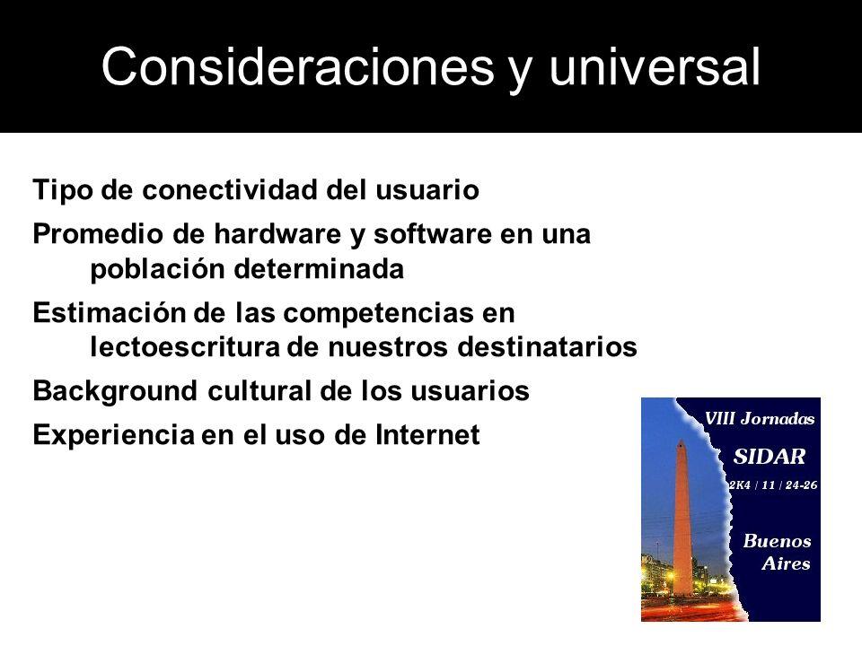 Consideraciones y universal Tipo de conectividad del usuario Promedio de hardware y software en una población determinada Estimación de las competenci