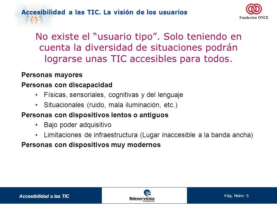 Accesibilidad a las TIC Pág.Núm: 6 Accesibilidad a las TIC.