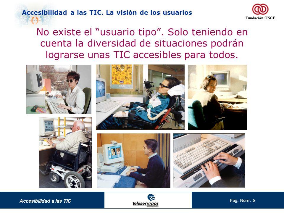 Accesibilidad a las TIC Pág.Núm: 7 Accesibilidad a las TIC.