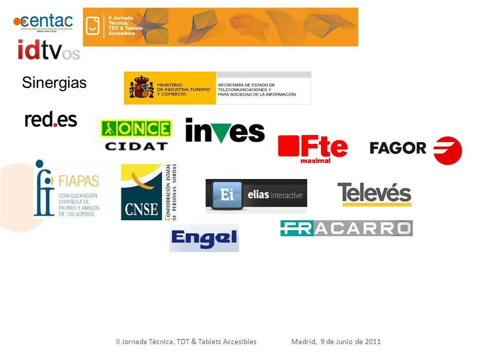II Jornada Técnica, TDT & Tablets Accesibles Madrid, 9 de Junio de 2011 Sinergias
